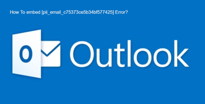 How To embed [pii_email_c75373ce5b34bf577425] Error?